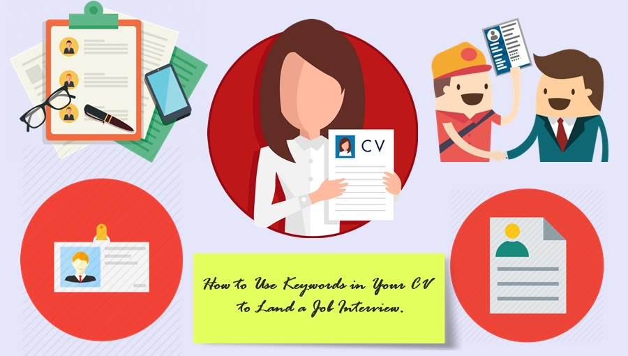 How to Use Keywords in Your CV to Land a Job Interview
