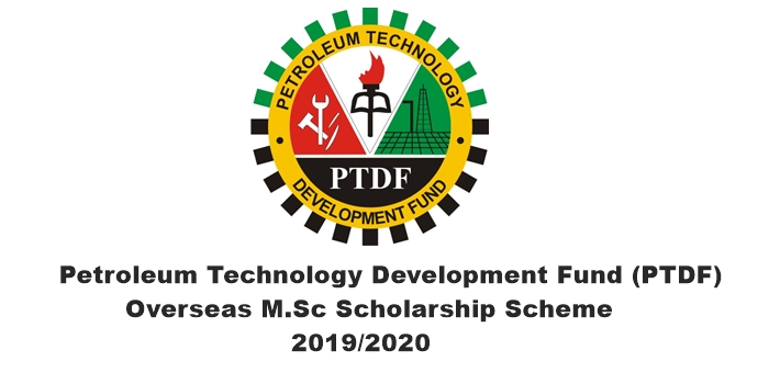 Petroleum Technology Development Fund (PTDF) Overseas M.Sc Scholarship Scheme 2019/2020
