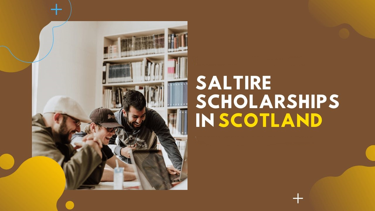 Scotland's Saltire Scholarships at University of Edinburgh