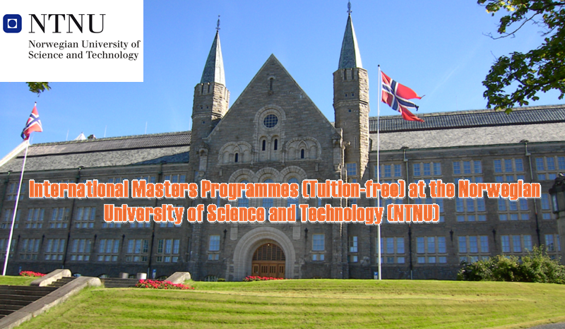 International Masters Programmes (Tuition-free) at the Norwegian University of Science and Technology (NTNU)